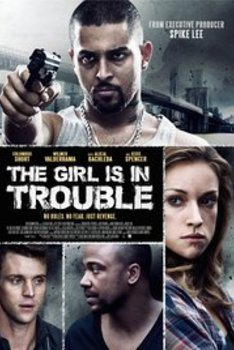 The Girl Is in Trouble izle