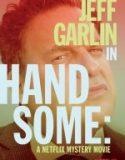 Handsome Netflix Gizem Filmi